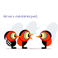 """He has a Checkered Past"""